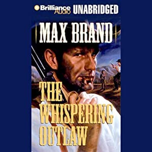 The Whispering Outlaw | [Max Brand]