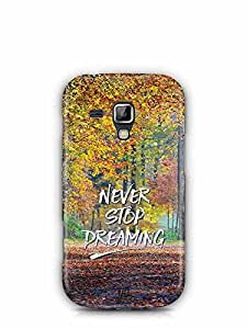 YuBingo Never Stop Dreaming Designer Mobile Case Back Cover for Samsung Galaxy S Duos 2