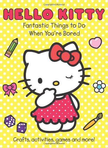 Fantastic Things to Do When You're Bored. (Hello Kitty) PDF