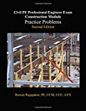Civil PE Construction Module, Practice Problems, Second Edition