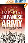 The Imperial Japanese Army: The Invin...