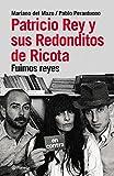 img - for Patricio Rey y sus Redonditos de Ricota - Fuimos Reyes book / textbook / text book