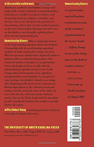 Domesticating Slavery: The Master Class in Georgia and South Carolina, 1670-1837