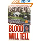 Blood Will Tell: A Shocking True Story of Marriage, Murder, and Fatal Family Secrets (St. Martin's... by Carlton Smith