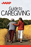 AARP Guide to Caregiving