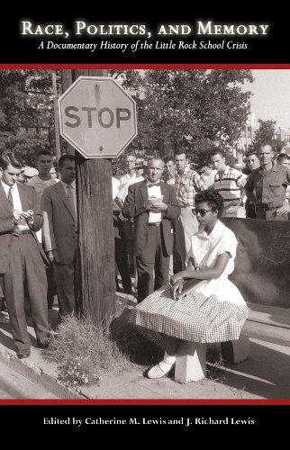 Race, Politics, and Memory: A Documentary History of the Little Rock School Crisis