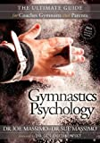 Gymnastics Psychology: The Ultimate Guide for Coaches, Gymnasts and Parents