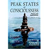 Peak States of Consciousness: Theory and Applications, Volume 1: Breakthrough Techniques for Exceptional Quality of Life ~ Grant McFetridge