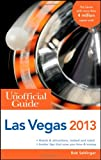 The Unofficial Guide to Las Vegas 2013 (Unofficial Guides)