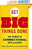 Get Big Things Done: The Power of Connectional Intelligence