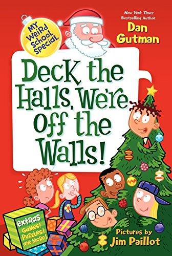 Deck the Halls, We're Off the Walls! (My Weirder School)