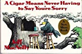 A Cigar Means Never Having to Say You're Sorry (031202651X) by MacNelly, Jeff