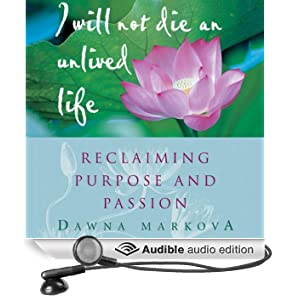 I Will Not Die an Unlived Life: Reclaiming Purpose and Passion (Unabridged)