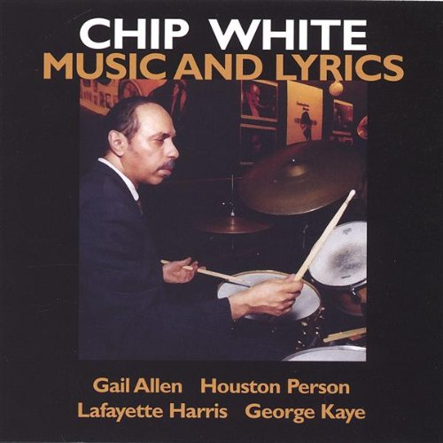 Music & Lyrics by Chip White