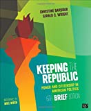 img - for Keeping the Republic: Power and Citizenship in American Politics book / textbook / text book