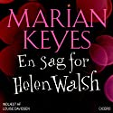 En sag for Helen Walsh [A Saw for Helen Walsh] (       UNABRIDGED) by Marian Keyes Narrated by Louise Davidsen