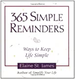 365 Simple Reminders: Ways to Keep Life Simple (0740706810) by James, Elaine St.