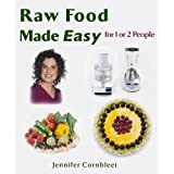 Raw Food Made Easy: For 1 or 2 People ~ Jennifer Cornbleet