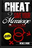 51g5OgIPZWL. SL160  Cheat 2 Save Your Marriage: True Stories of Spouses Cheating To Save Their Marriage
