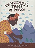 Wangari's Trees of Peace: A True Story from Africa (0152065458) by Winter, Jeanette