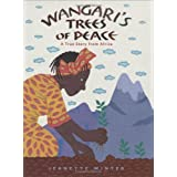 Wangari's Trees Of Peace: A True Story From Africaby Jeanette Winter