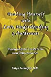 img - for Healing Yourself with Love, Understanding & Awareness book / textbook / text book