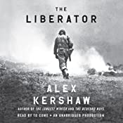 The Liberator: One World War II Soldier's 500-Day Odyssey from the Beaches of Sicily to the Gates of Dachau | [Alex Kershaw]