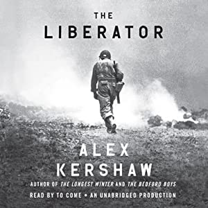The Liberator: One World War II Soldier's 500-Day Odyssey from the Beaches of Sicily to the Gates of Dachau Audiobook