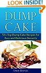 Dump Cake: 50+ Top Dump Cake Recipes...