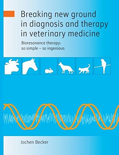 Breaking New Ground in Diagnosis and Therapy in Veterinary Medicine  [Becker, Jochen] (Tapa Blanda)