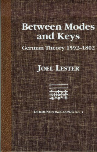 Between Modes and Keys: German Theory 1592-1802 (Monographs in Musicology)