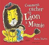 """Afficher """"Comment cacher un lion à Mamie"""""""