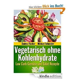 vegetarisch ohne kohlenhydrate low carb gem se und salat rezepte zum abnehmen di t rezepte. Black Bedroom Furniture Sets. Home Design Ideas