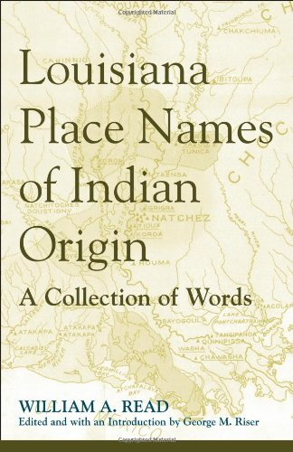 Louisiana Place Names of Indian Origin: A Collection of Words (Fire Ant Books)
