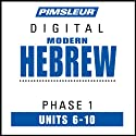 Hebrew Phase 1, Unit 06-10: Learn to Speak and Understand Hebrew with Pimsleur Language Programs  by Pimsleur