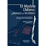 El Modelo Chileno: ¿Debacle o Victoria? (Papeles Libres)