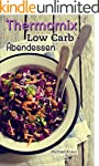Thermomix Low Carb: 50 leckere Abende...