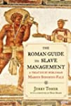The Roman Guide to Slave Management:...