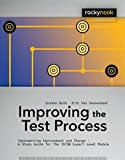 img - for Improving the Test Process: Implementing Improvement and Change - A Study Guide for the ISTQB Expert Level Module (Rocky Nook Computing) book / textbook / text book