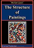 img - for By Michael Leyton The Structure of Paintings (2006) book / textbook / text book