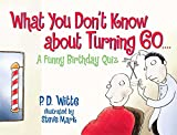 img - for What You Don't Know About Turning 60 book / textbook / text book