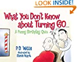 What You Don't Know about Turning 60:...