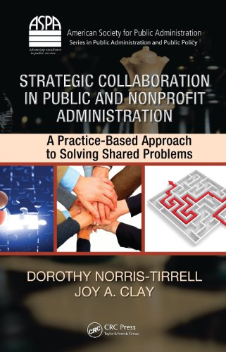 strategic-collaboration-in-public-and-nonprofit-administration-a-practice-based-approach-to-solving-
