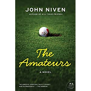 【クリックで詳細表示】The Amateurs: A Novel (P.S.): John Niven: 洋書