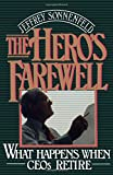 The Hero's Farewell: What Happens When CEOs Retire