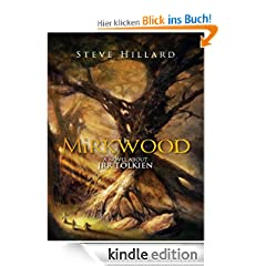 Mirkwood: A Novel About JRR Tolkien, Heroines, and Exodus From Middle Earth Or Pardon Me, Did You Just Come Through That Portal?