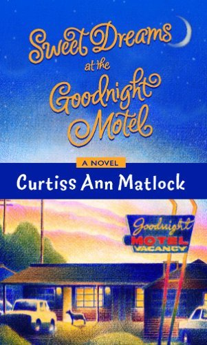 sweet-dreams-at-the-goodnight-motel-by-curtiss-ann-matlock-2006-06-01