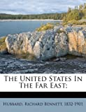 img - for The United States In The Far East; book / textbook / text book