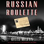 Russian Roulette: How British Spies Thwarted Lenin's Plot for Global Revolution | Giles Milton