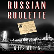 Russian Roulette: How British Spies Thwarted Lenin's Plot for Global Revolution | [Giles Milton]
